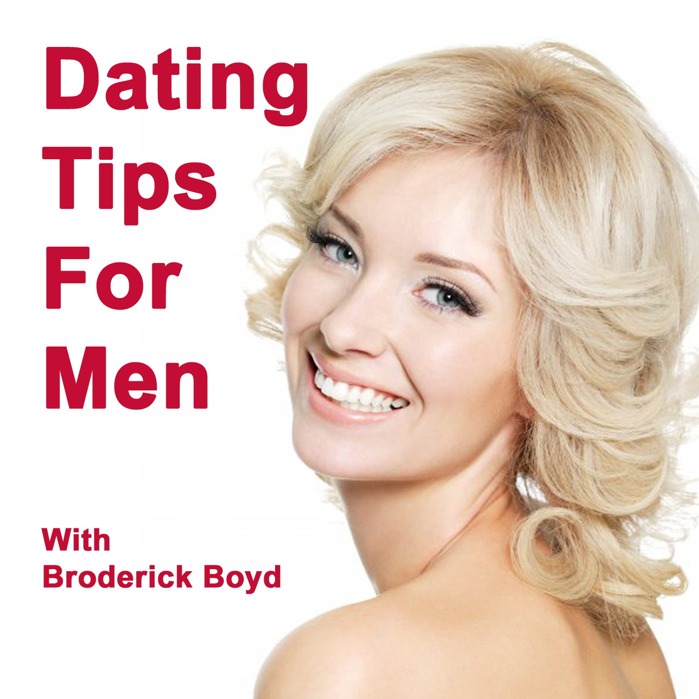 Dating Tips, Attracting Women & Dating Advice For Men Podcast! | Find The Right Woman
